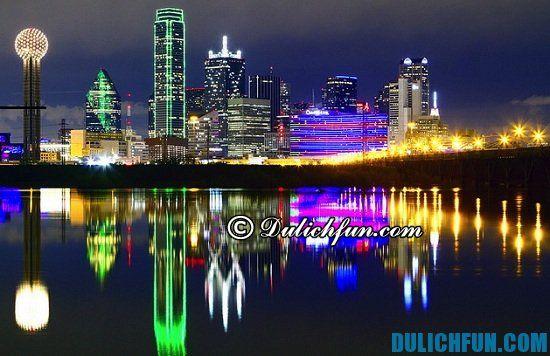 Chia sẻ kinh nghiệm du lịch Dallas tự túc, an toàn. Hướng dẫn du lịch Dallas đầy đủ, chi tiết