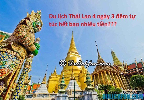 Chi phí du lịch Thái Lan tự túc hết bao nhiêu tiền? Kinh nghiệm và gợi ý lịch trình đi du lịch Thái Lan trong 4 ngày 3 đêm