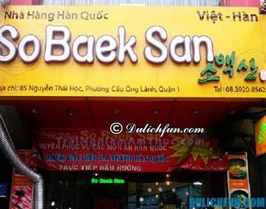 Ở Sài Gòn có quan ăn Hàn Quốc nào ngon, hấp dẫn? So Beak San, địa điểm quán ăn Hàn Quốc cực ngon, giá tốt ở Sài Gòn