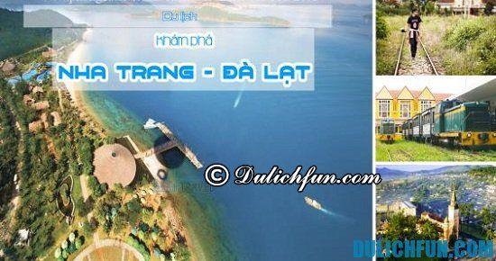 Chia sẻ kinh nghiệm du lịch Nha Trang - Đà Lạt 6 ngày 5 đêm tự túc. Hướng dẫn du lịch Đà Lạt - Nha Trang 6 ngày 5 đêm vui vẻ