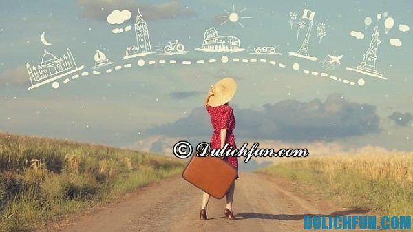 Lưu ý & chuẩn bị khi đi du lịch một mình, có nên đi du lịch một mình?