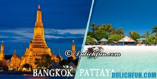 Chia sẻ kinh nghiệm du lịch Bangkok - Pattaya tự túc, vui vẻ. Hướng dẫn du lịch Bangkok - Pattaya hấp dẫn, thú vị