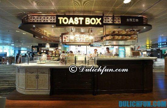 Ở gần sân bay Changi có những quán ăn, nhà hàng nào? Toast Box, địa chỉ nhà hàng, quán ăn ngon, nổi tiếng ở sân bay Changi