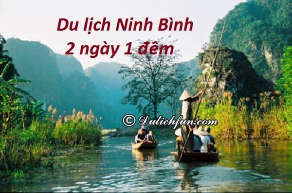 Du lịch Ninh Bình 2 ngày 1 đêm tự túc, vui vẻ, giá rẻ