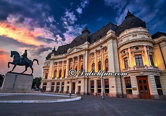 Hướng dẫn đi tham quan, vui chơi, ngám cảnh, chụp ảnh khi du lịch Romania: Đi đâu, chơi gì khi du lịch Romania? Thủ đô Bucharest, địa điểm tham quan, du lịch nổi tiếng nhất ở Romania