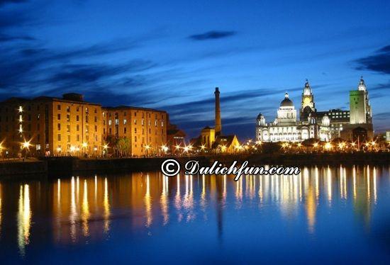 Chia sẻ kinh nghiệm du lịch Liverpool đầy đủ, cụ thể? Hướng dẫn du lịch Liverpool an toàn, vui vẻ