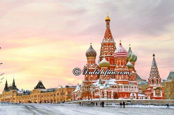 Kinh nghiệm tham quan, vui chơi, ăn uống khi du lịch Moscow: Du lịch Moscow có gì đẹp? Những điểm tham quan đẹp, nổi tiếng ở Moscow