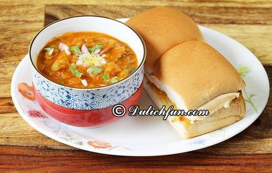 Du lịch Mumbai nên ăn gì? Pav Bhaji, món ăn ngon, đặc sản nổi tiếng ở Mumbai
