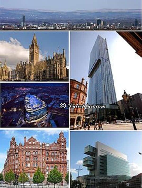 Manchester có gì hay? Những điểm tham quan nổi tiếng ở Manchester. Kinh nghiệm du lịch Manchester