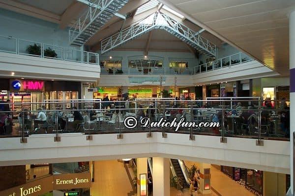 Những trung tâm mua sắm nổi tiếng ở Anh sầm uất, đông khách. Kinh nghiệm mua sắm ở Anh. Địa điểm mua sắm tốt ở Anh kèm địa chỉ