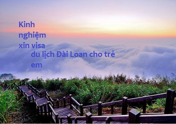 Hướng dẫn thủ tục xin visa du lịch Đài Loan cùng con nhỏ: Kinh nghiệm làm visa đi Đài Loan du lịch cho trẻ nhỏ