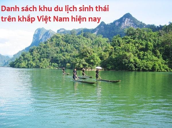 Danh sách các khu du lịch nổi tiếng ở Việt Nam hiện nay: Tổng hợp các khu du lịch sinh thái ở các tỉnh Bắc, Trung, Nam hiện nay