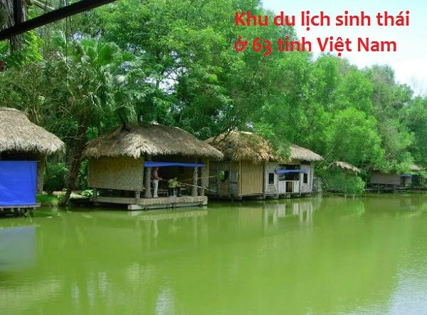 Địa điểm tham quan, du lịch ở 63 tỉnh thành Việt Nam: Các khu du lịch sinh thái nổi tiếng ở miền Bắc, Trung, Nam
