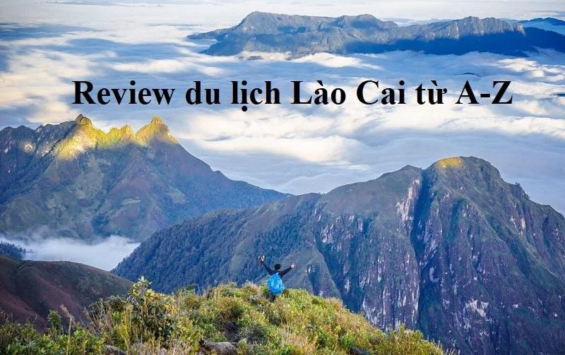 Kinh nghiệm du lịch Lào Cai tự túc, giá rẻ. Review du lịch Lào Cai