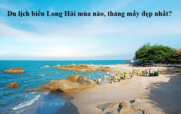 Kinh nghiệm, hướng dẫn du lịch Long Hải: thời điểm đẹp để du lịch Long Hải