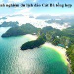Kinh nghiệm du lịch đảo Cát Bà từ A-Z. Có nên du lịch đảo Cát Bà hay không?