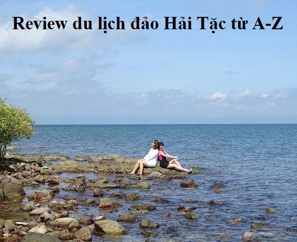 Kinh nghiệm du lịch đảo Hải Tặc Kiên Giang kèm review chi tiết từ A-Z