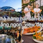 Nhà hàng hải sản Đà Nẵng ngon, cao cấp, view đẹp. Nhà hàng Ngọc Hương
