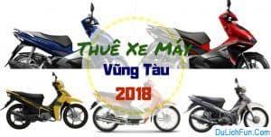 Tư vấn: Kinh nghiệm thuê xe máy ở Vũng Tàu có lợi và an toàn
