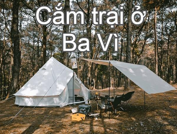 Kinh nghiệm du lịch Ba Vì giá rẻ. Cắm trại ở Ba Vì có gì vui, thú vị?