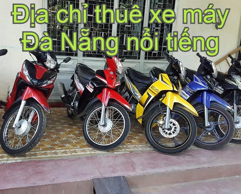Địa chỉ cho thuê xe máy Đà Nẵng nổi tiếng, giá rẻ. Kinh nghiệm thuê xe máy Đà Nẵng