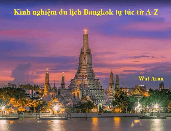 Kinh nghiệm du lịch Bangkok Thái Lan tự túc, giá rẻ. Du lịch Bangkok nên đi đâu chơi? Wat Arun