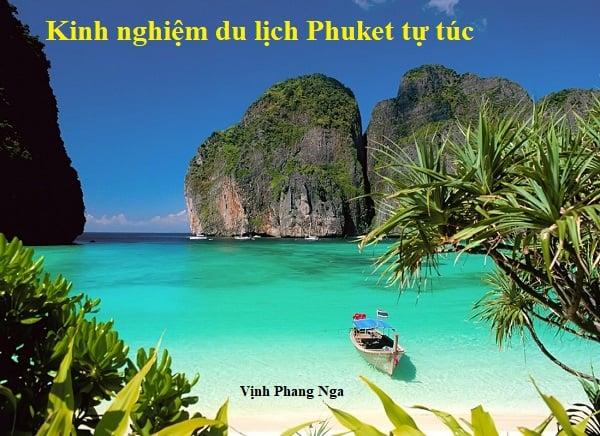 Kinh nghiệm du lịch Phuket tự túc. Địa điểm du lịch nổi tiếng ở Phuket. Vịnh Phang Nga