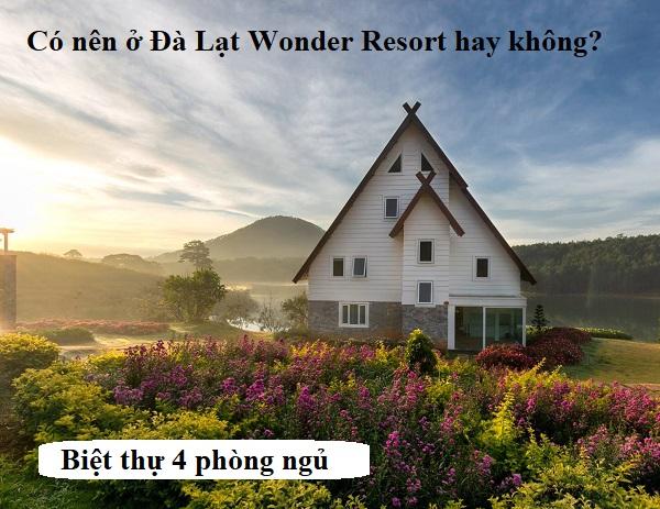 Đà Lạt Wonder Resort có tốt không? Review Dalat Wonder Resort. Biệt thự 4 phòng ngủ