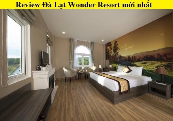 Đà Lạt Wonder Resort ở đâu, review mới nhất. Có nên ở Đà Lạt Wonder Resort hay không?