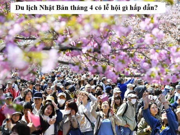 Du lịch Nhật Bản tháng 4 có lễ hội gì? Review du lịch Nhật Bản tháng 4