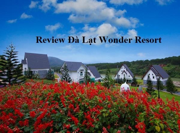 Review Đà Lạt Wonder Resort chi tiết, mới nhất. Có nên ở Dalat Wonder Resort hay không?