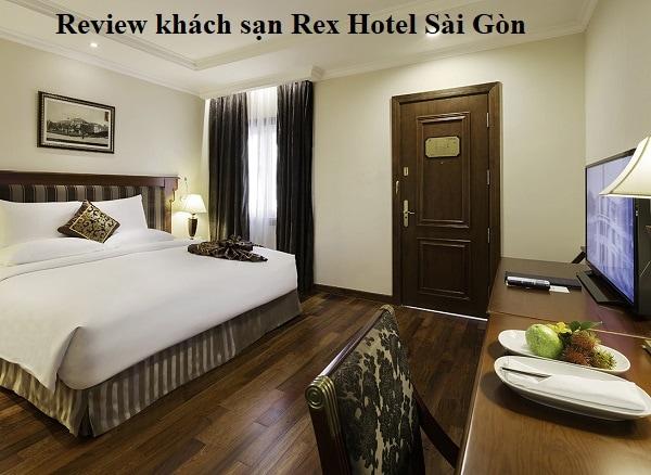 Review khách sạn Rex Hotel Sài Gòn mới nhất. Phòng Deluxe của khách sạn Rex Hotel Sài Gòn