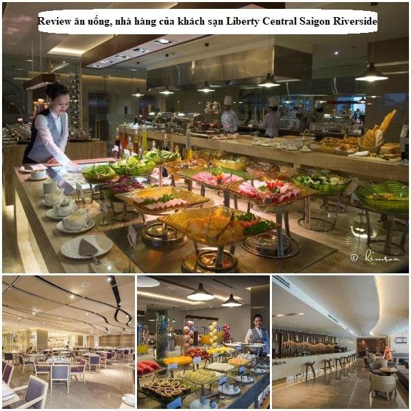 Review nhà hàng, ẩm thực, ăn uống ở khách sạn Liberty Central Saigon Riverside