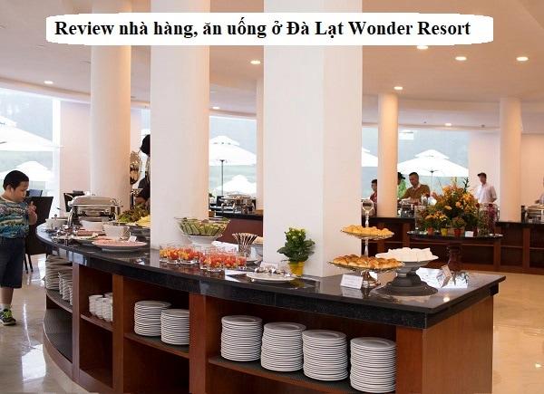 Review nhà hàng, ăn uống tại Đà Lạt Wonder Resort