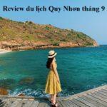 Review du lịch Quy Nhơn tháng 9 từ A-Z. Có nên du lịch Quy Nhơn tháng 9 hay không?