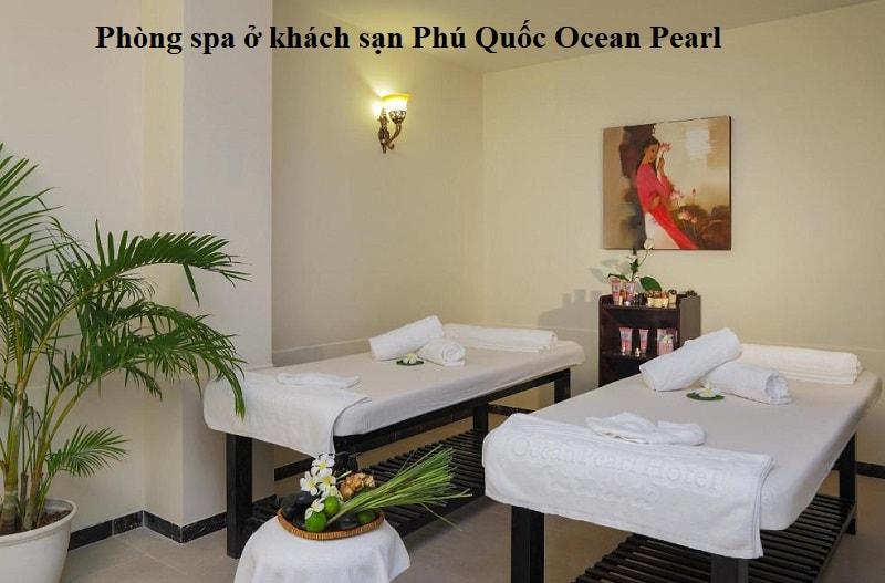 Review khách sạn Phú Quốc Ocean Pearl. Phòng spa, massage ở khách sạn Phú Quốc Ocean Pearl
