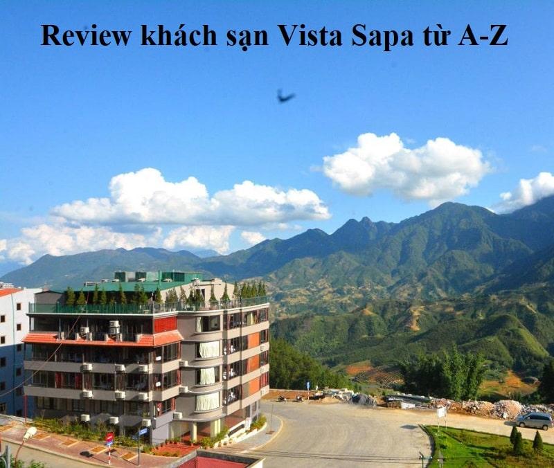 Review khách sạn Vista Sapa chi tiết từ A-Z. Có nên ở khách sạn Vista Sapa hay không?