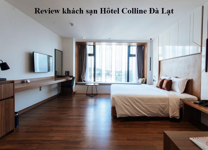 Khách sạn Hotel Colline Đà Lạt có tốt không, review ưu nhược điểm. Có nên ở khách sạn Colline Đà Lạt hay không?