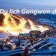 Kinh nghiệm du lịch Gangwon, Hàn Quốc: Cảnh đẹp, món ngon. Cẩm nang du lịch Gangwon-do cụ thể chi tiết. Tham quan Gangwon-do