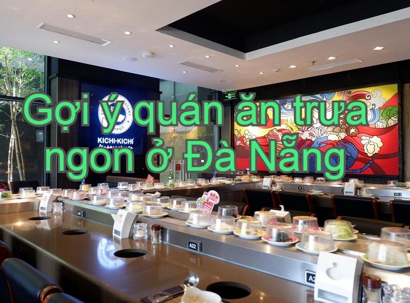 Nhà hàng buffet Đà Nẵng ăn trưa ngon, nổi tiếng. Buổi trưa ăn gì ở Đà Nẵng? Kichi Kichi