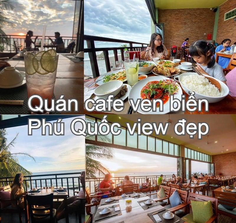 Quán cafe ven biển Phú Quốc view đẹp nhất. Đi đâu uống cafe ở phú Quốc? Xin Chào