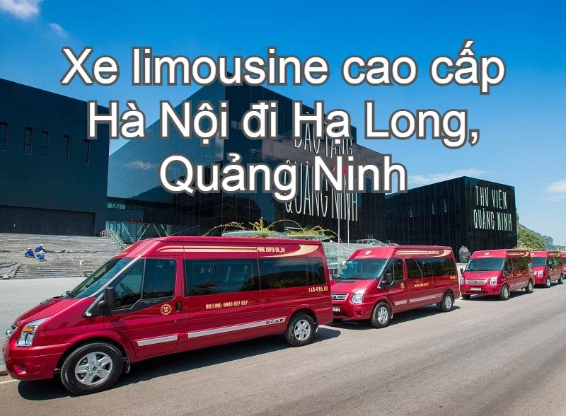 Xe limousine cao cấp Hà Nội đi Hạ Long, Quảng Ninh. Phúc Xuyên
